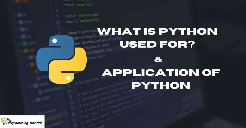 What is Python used for and Application of Python